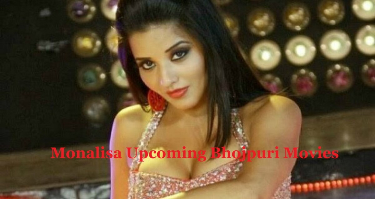 Monalisa Upcoming Bhojpuri Movies